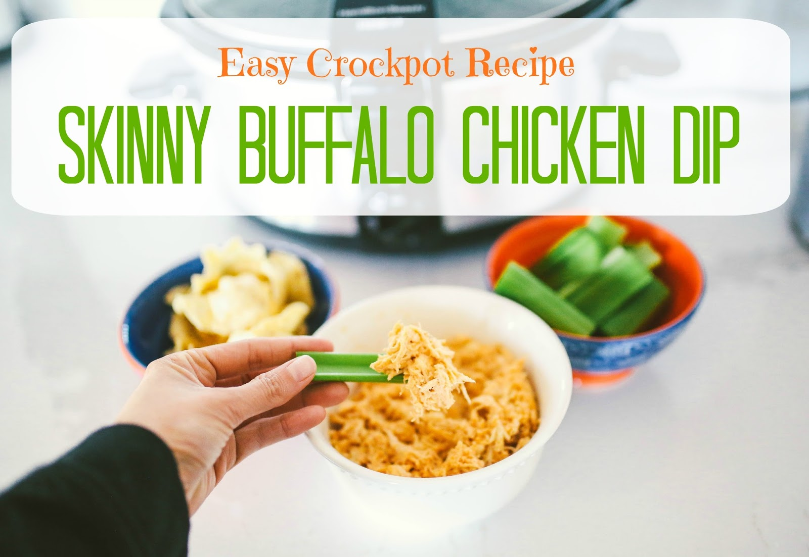 emily gemma, the sweetest thing blog, skinny buffalo chicken dip, low calorie buffalo chicken dip, spicy chicken dip crockpot recipe, easy crockpot recipe chicken dip low calorie,