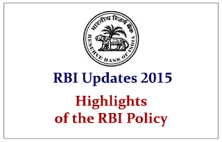 RBI Updates 2015- Highlights of the RBI Policy