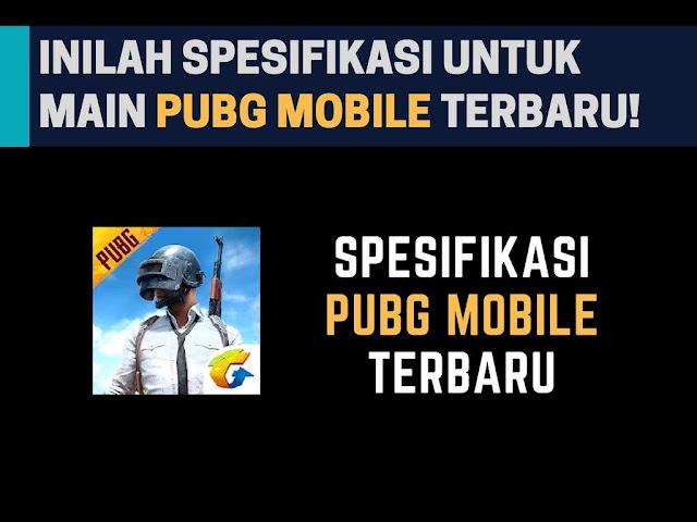 Inilah Spesifikasi HP Untuk Main PUBG Mobile Terbaru 1