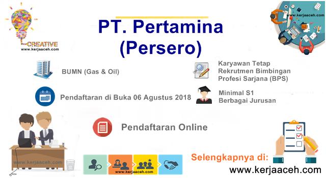 Lowongan Kerja Terbaru 2018 S1 Program Profesi Sarjana (BPS) BUMN PT. Pertamina Persero