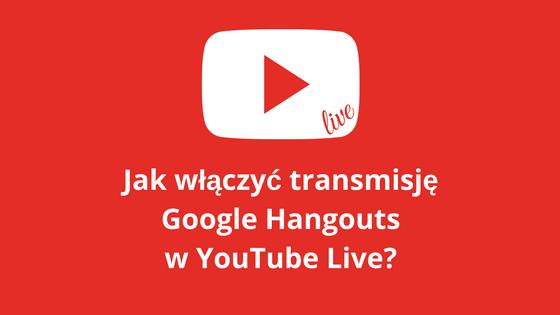 hongouts na youtube live - jak zrobić webinar