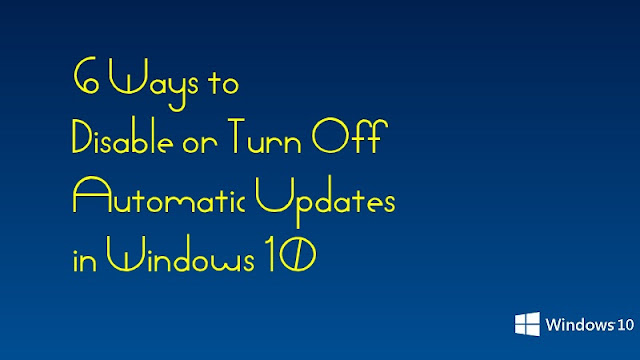 6 Ways to Disable or Turn Off Automatic Updates in Windows 10