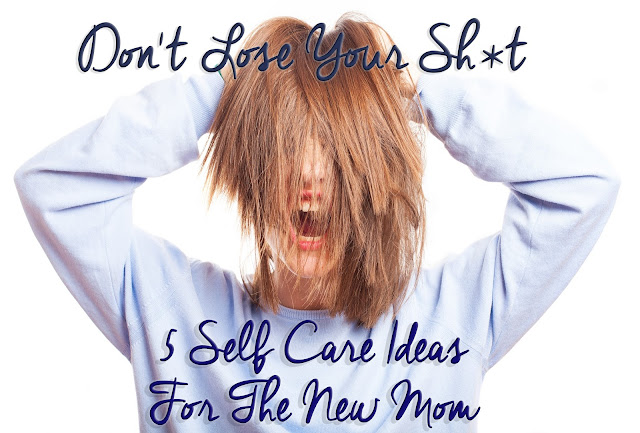Top 5 Self-Care Ideas for Moms
