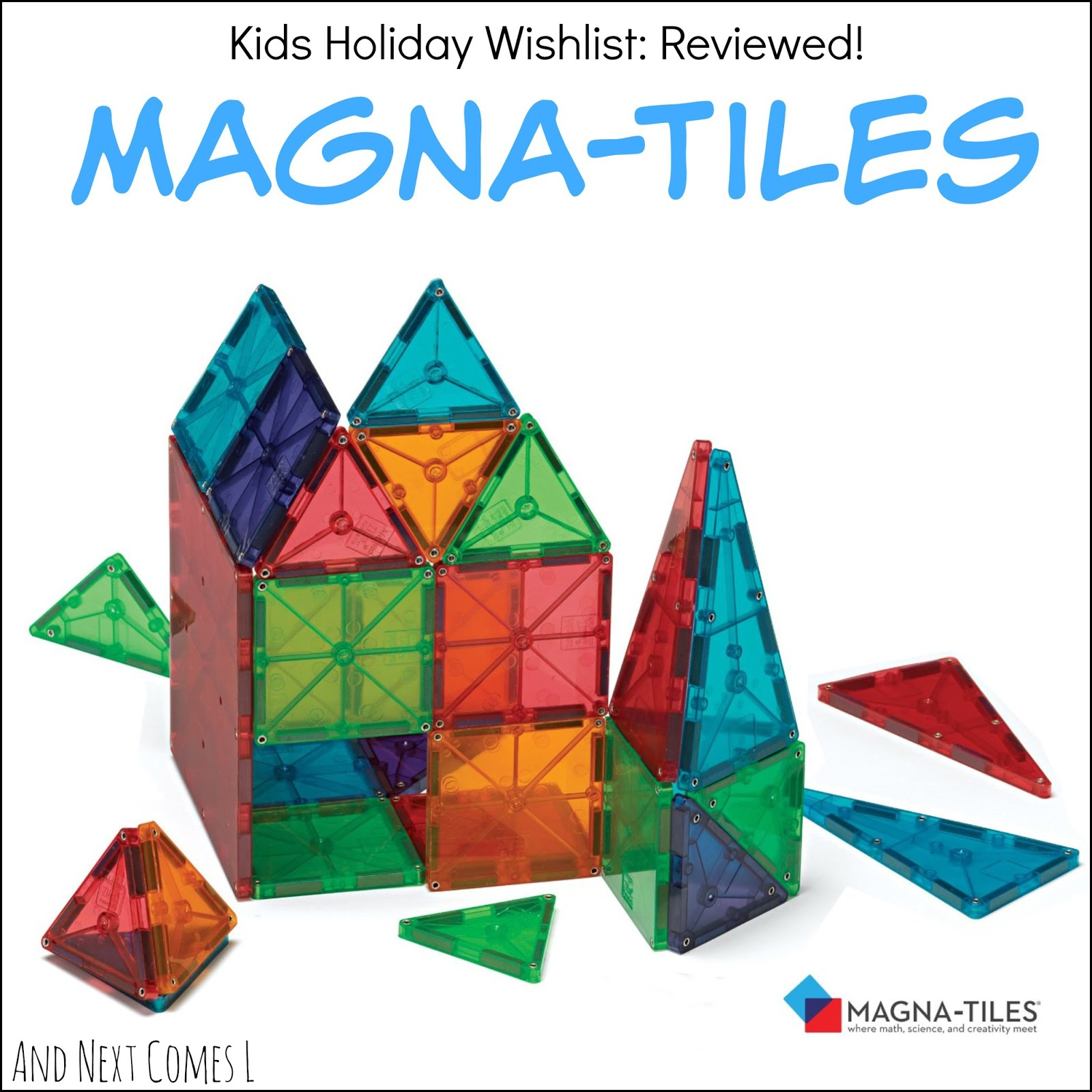 Reasons why we love Magna-Tiles from And Next Comes L