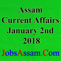 Assam Current Affairs 2nd January 2018