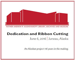 Father Andrew P. Kashevaroff State Library, Archives, and Museum Dedication and Ribbon Cutting. June 6, 2016, Juneau, Alaska. An Alaskan project 116 years in the making.