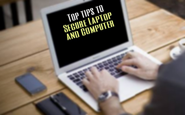 Top 8 Tips to Secure your Laptop and Computers