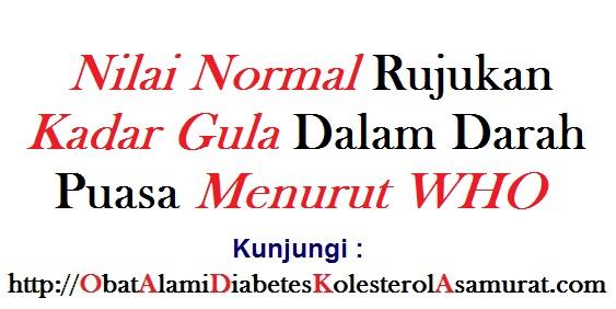 Nilai normal rujukan kadar gula dalam darah puasa menurut WHO