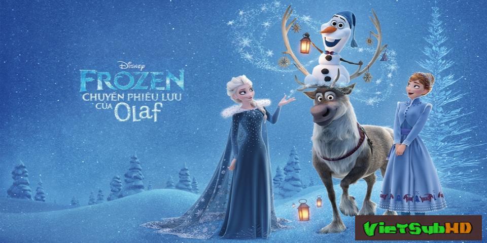 Phim Nữ Hoàng Băng Giá: Chuyến Phiêu Lưu Của Olaf VietSub HD | Frozen: Olaf's Frozen Adventure 2017
