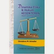 Dinamika Etika & Hukum Kedokteran dalam Tantangan Zaman
