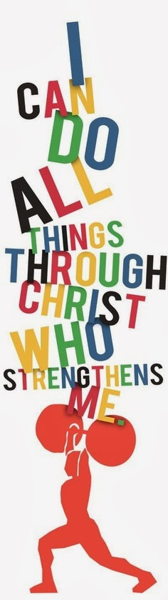 Christ Strengthens Me to do all things