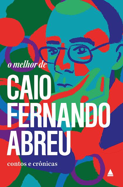 O melhor de Caio Fernando Abreu - Caio Fernando Abreu