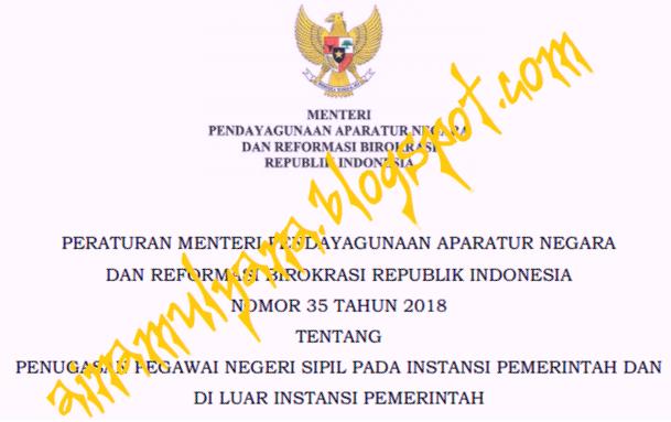 Peraturan Menpan atau Permenpan RB Nomor  TERLENGKAP PERMENPAN RB NOMOR 35 TAHUN 2018 TENTANG PENUGASAN PNS PADA INSTANSI PEMERINTAH DAN  DI LUAR INSTANSI PEMERINTAH