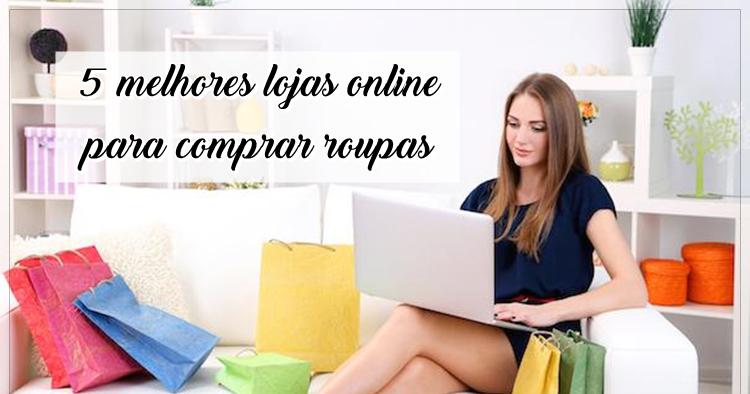 a660e56db 5 melhores lojas online para comprar roupas