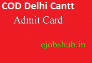 COD Delhi Cantt Admit Card