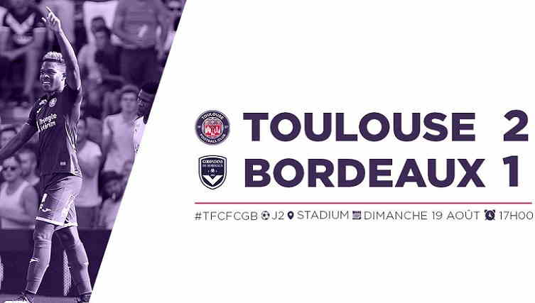 Hasil Toulouse vs Bordeaux Skor Akhir 2-1 [ Ligue 1 2018 ]
