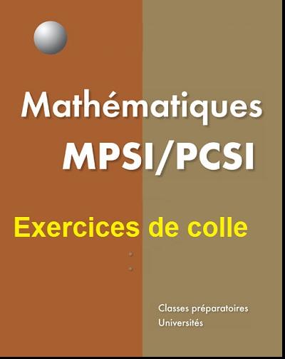 Mathématiques : Exercices de colle - MPSI - PCSI Tristan Tourniaire PDF