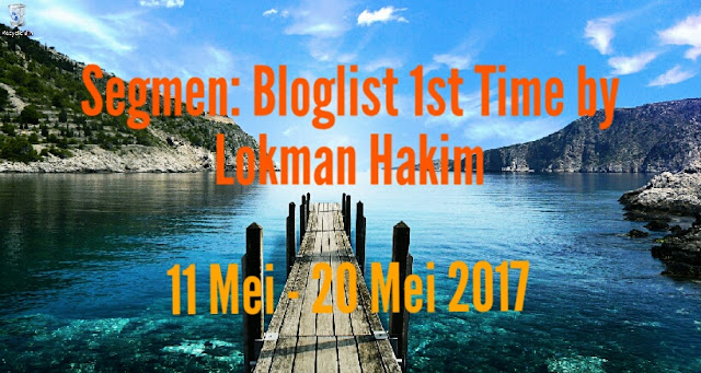 Segmen: Bloglist 1st Time by Lokman Hakim.