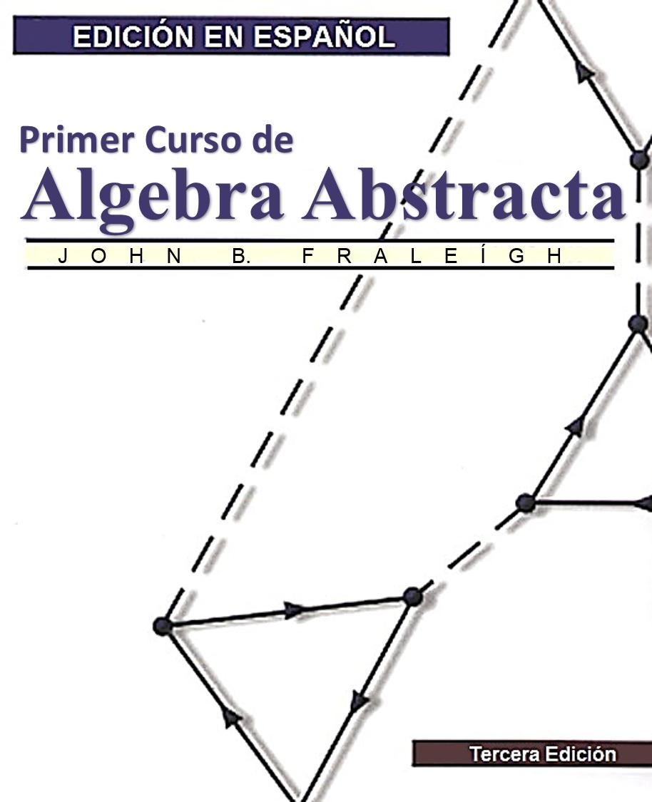 Primer Curso de Algebra Abstracta – John B. Fraleígh