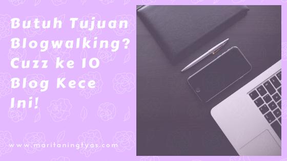 Butuh Tujuan Blogwalking? Cuzz ke 10 Blog Kece Ini!