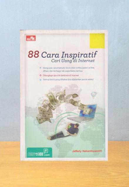 88 CARA INSPIRATIF CARI UANG DI INTERNET, Jefferly Helianthusonfri