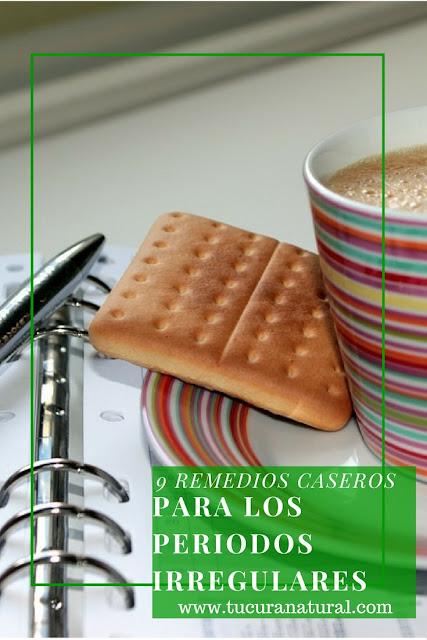 remedios caseros para periodos irregulares