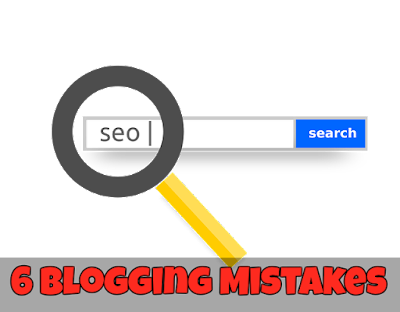 SEO Tips ~ Top 6 Blogging Mistakes (and How to Fix Them) 2018 in Hindi