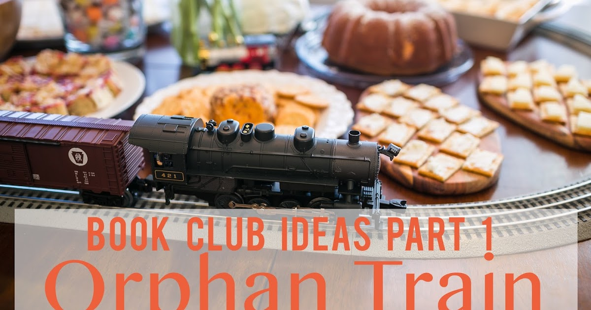 Orphan Train Food Ideas