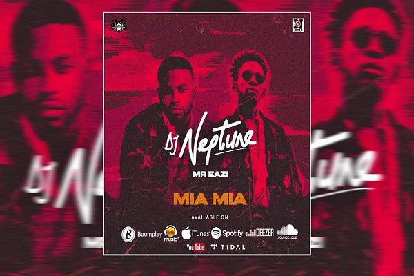 DJ Neptune & Mr. Eazi - Mia Mia