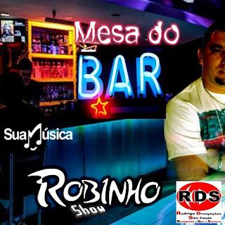 Baixar – Robinho Show - Na Mesa do Bar