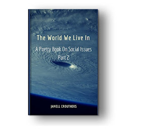 The World We Live In: A Poetry Book On Societal Issues Part 2