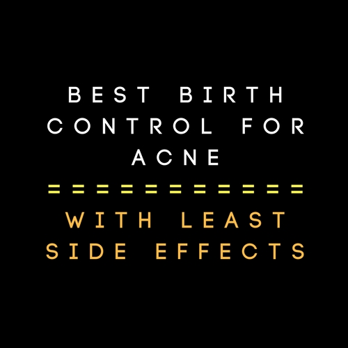 Best Birth Control For Acne With Least Side Effects