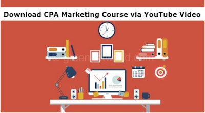 Download CPA Marketing Complete Course Via Youtube