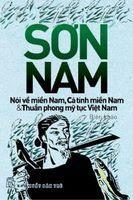 Nói Về Miền Nam, Cá Tính Miền Nam Và Thuần Phong Mỹ Tục Việt nam