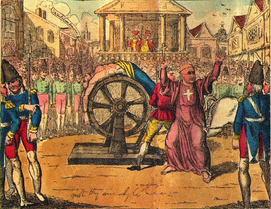 The cruel death of Calas, who was broke on the wheel at Toulouse, March 9th, 1762.