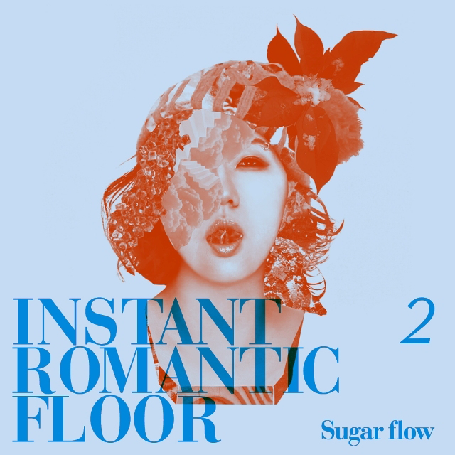 [Single] Instant Romantic Floor – #2. Sugar Flow