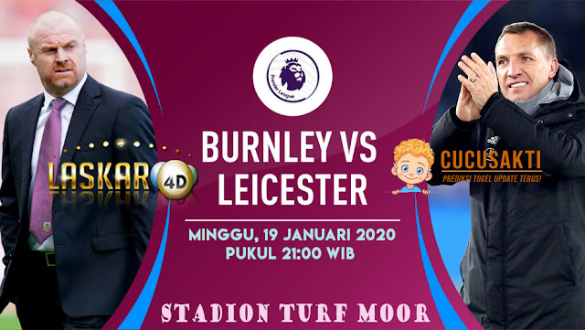 Prediksi Pertandingan Burnley vs Leicester City 19 Januari 2020
