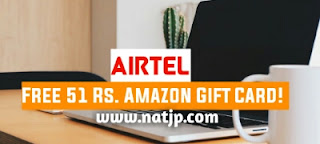 airtel amazon gift card, airtel 51 rs amazon gift card, 51 rs amazon gift card, Natjp,  natjp,  NATJP,  NATJP.com, natjp.com, Natjp.com