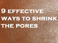 9 effective ways to shrink the pores