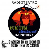 """""""Pum pum ¿Quién es? La policía"""" - Dario Fo"""