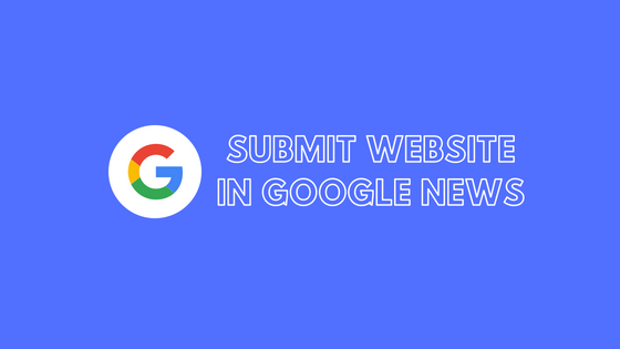 How To Submit a Website in Google News