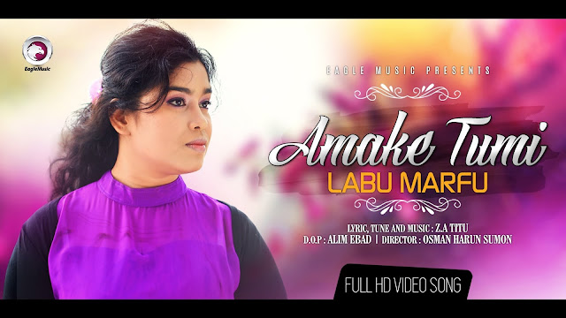 Amake Tumi Bangla Music Video By Labu Mafru