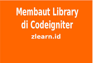 http://www.zlearn.id/2017/08/tutorial-membuat-library-di-ci-step-by-step.html