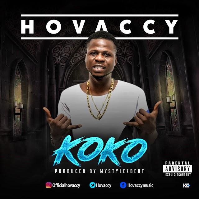 #Music: Hovaccy - Koko (Prod by Mystylez)