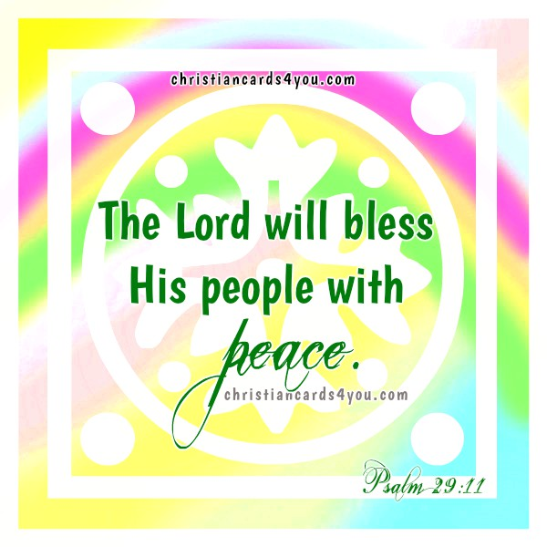 Christian Bible Verse, free christian quotes about peace, free image of peace, free christian cards by Mery Bracho