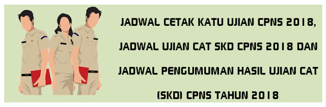 yang bertanya mengapa saya gagal mencetak kartu ujian CPNS  JADWAL CETAK KARTU UJIAN CPNS 2018, JADWAL UJIAN CAT SKD CPNS 2018 DAN JADWAL PENGUMUMAN HASIL UJIAN CAT (SKD) CPNS TAHUN 2018
