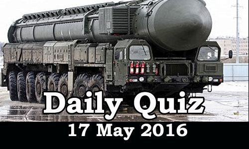 Daily Current Affairs Quiz - 17 May 2016