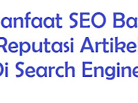 Manfaat SEO Bagi Reputasi Artikel Di Search Engine