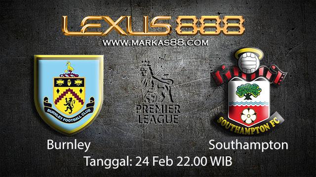 PREDIKSIBOLA - PREDIKSI TARUHAN BOLA BURNLEY VS SOUTHAMPTON 24 FEBRUARY 2018 (EPL)