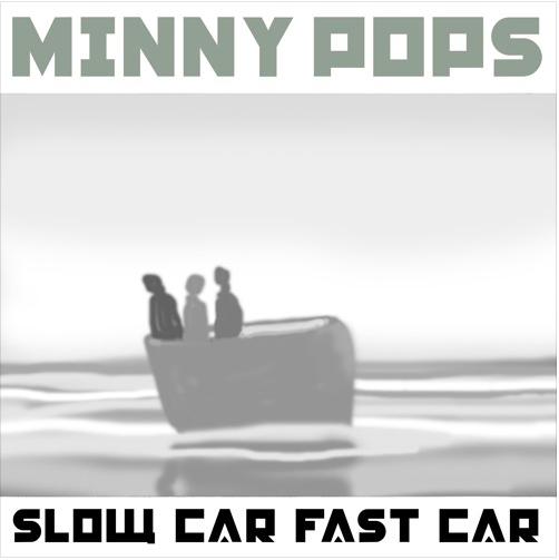Minny Pops Slow Car Fast Car